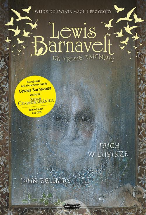 okładka Lewis Barnavelt na tropie tajemnic. Duch w lustrze, Książka | Bellairs John, Strickland Brad