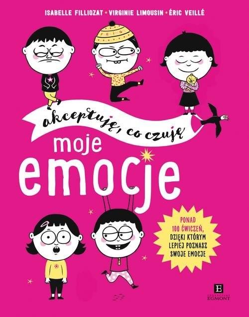 okładka Moje emocje Akceptuję co czuję, Książka   Isabelle Filliozat, Virginie Limousin