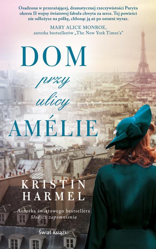 okładka Dom przy ulicy Amélie, Książka | Harmel Kristin