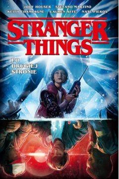 okładka Stranger Things. Po drugiej stronie, Książka | zbiorowe Opracowanie