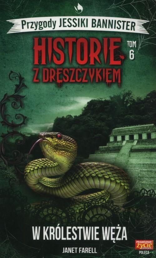 okładka Historie z dreszczykiem Tom 6 W królestwie wężaksiążka |  | Farell Janet