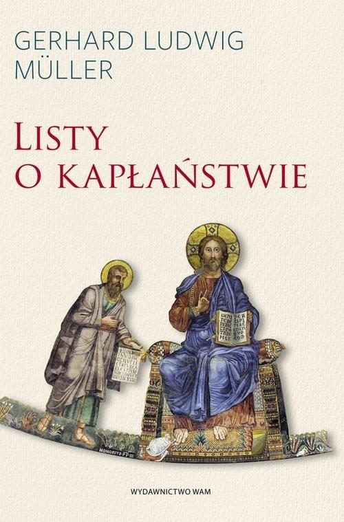 okładka Listy o kapłaństwie, Książka | Gerhard Ludwig Müller