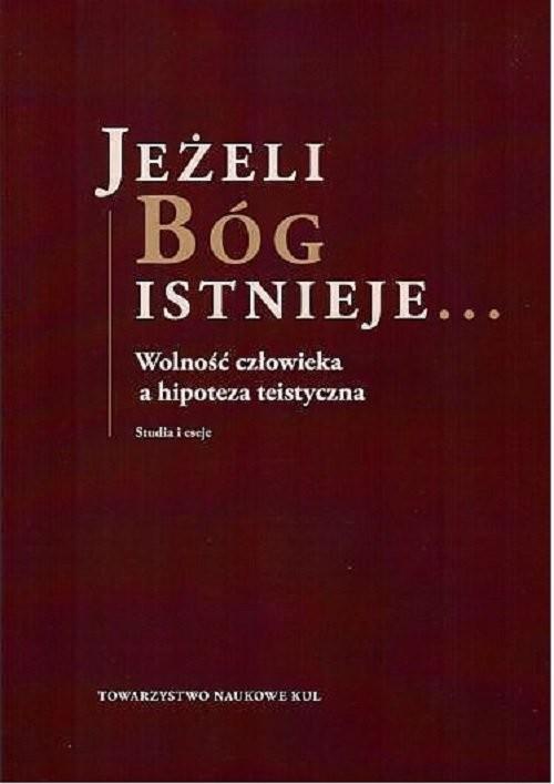 okładka Jeżeli Bóg istnieje Studia i eseje / KUL, Książka | Praca Zbiorowa