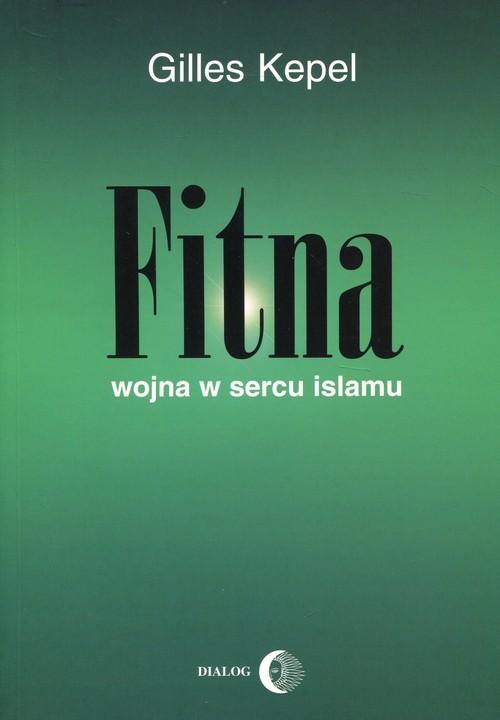okładka Fitna Wojna w sercu Islamu, Książka   Kepel Gilles