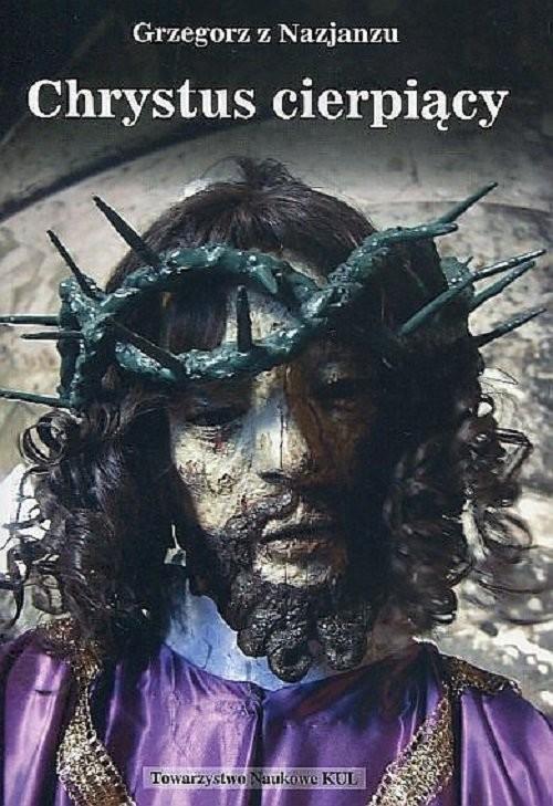 okładka Chrystus cierpiący, Książka | z Nazjanzu Grzegorz
