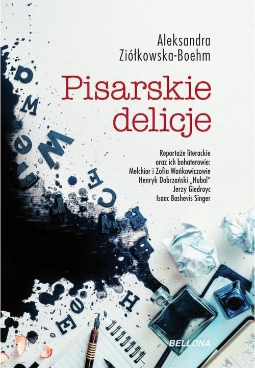 okładka Pisarskie delicje, Książka | Ziółkowska-Boehm Aleksandra