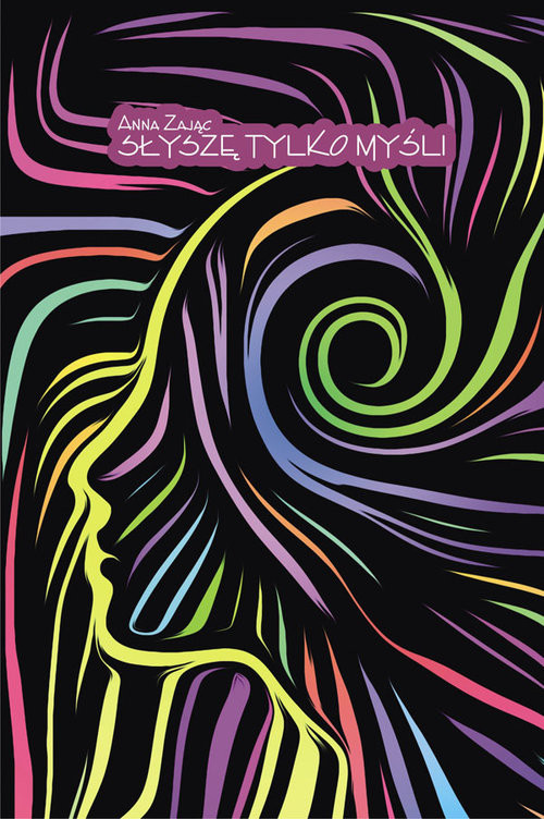 okładka Słyszę tylko myśli, Książka | Anna  Zając