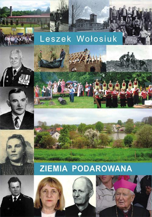 okładka Ziemia podarowana, Książka | Wołosiuk Leszek