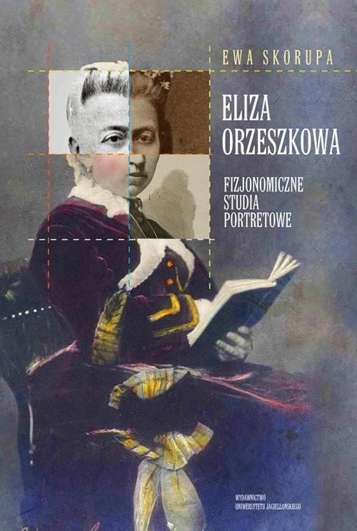 okładka Eliza Orzeszkowa Fizjonomiczne studia portretowe, Książka | Skorupa Ewa