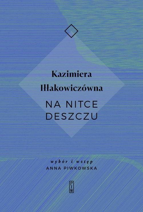 okładka Na nitce deszczuksiążka      Iłłakowiczówna Kazimiera