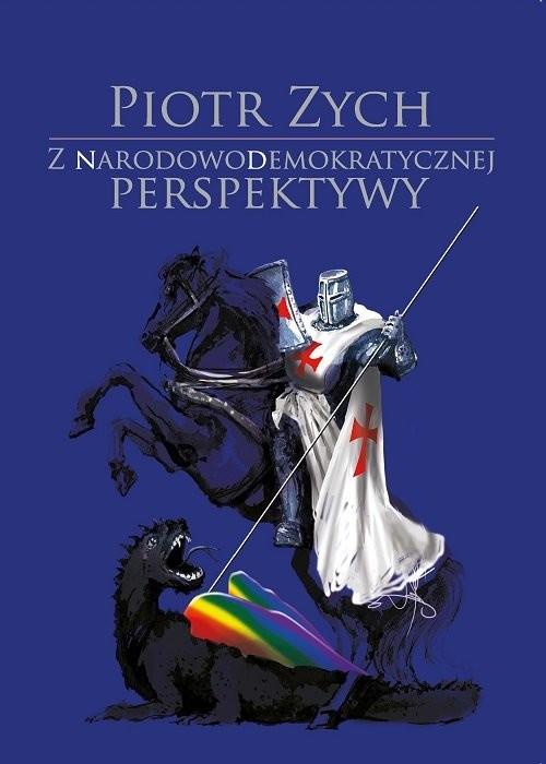okładka Z narodowodemokratycznej perspektywy, Książka | Zych Piotr