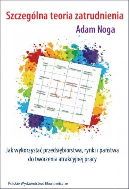 okładka Szczególna teoria zatrudnienia, Książka | Adam Noga