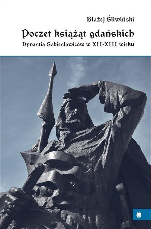 okładka Poczet książąt gdańskich, Książka | Błażej Śliwiński