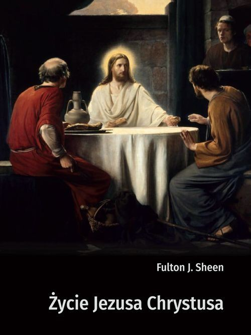 okładka Życie Jezusa Chrystusaksiążka |  | Fulton J. Sheen