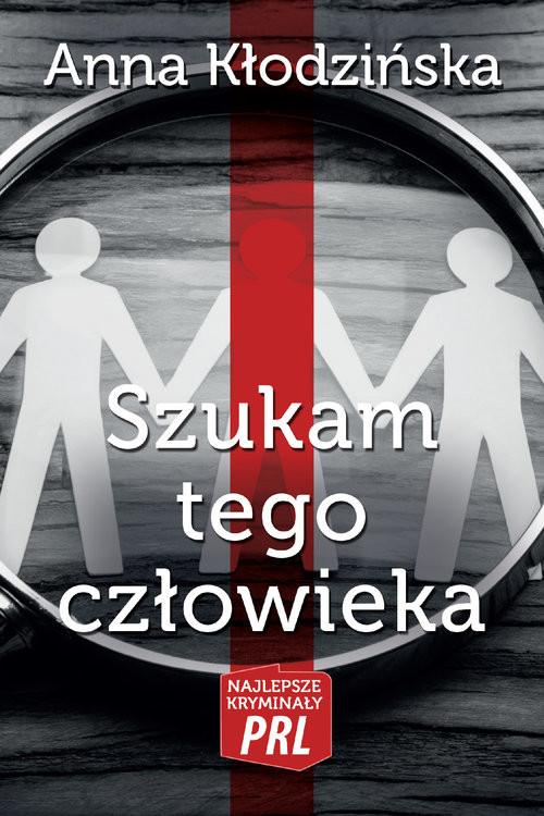 okładka Szukam tego człowieka, Książka | Kłodzińska Anna