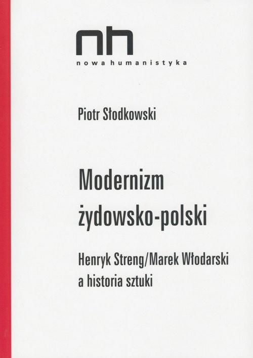 okładka Modernizm żydowsko-polski, Książka | Piotr Słodkowski