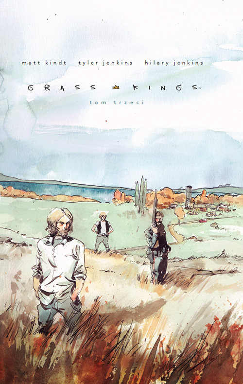 okładka Grass Kings t.3, Książka | Kindt Matt