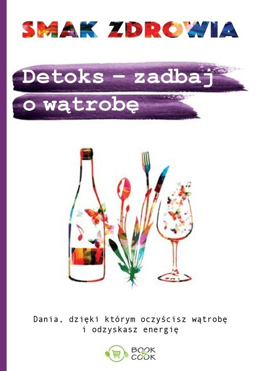 okładka Detoks - zadbaj o wątrobę Dania, dzięki którym oczyścisz wątrobę i odzyskasz energięksiążka |  |