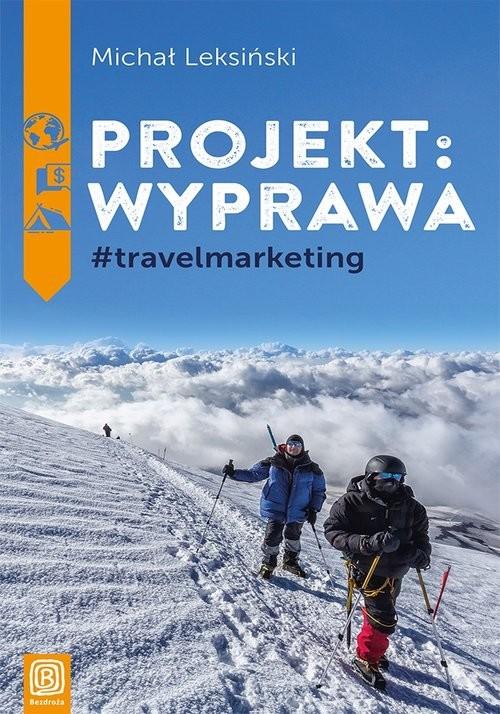 okładka Projekt wyprawa #travelmarketingksiążka |  | Michał Leksiński