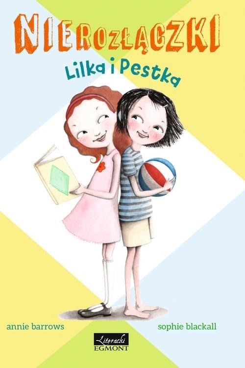 okładka Nierozłączki Lilka i Pestkaksiążka |  | Barrows Annie