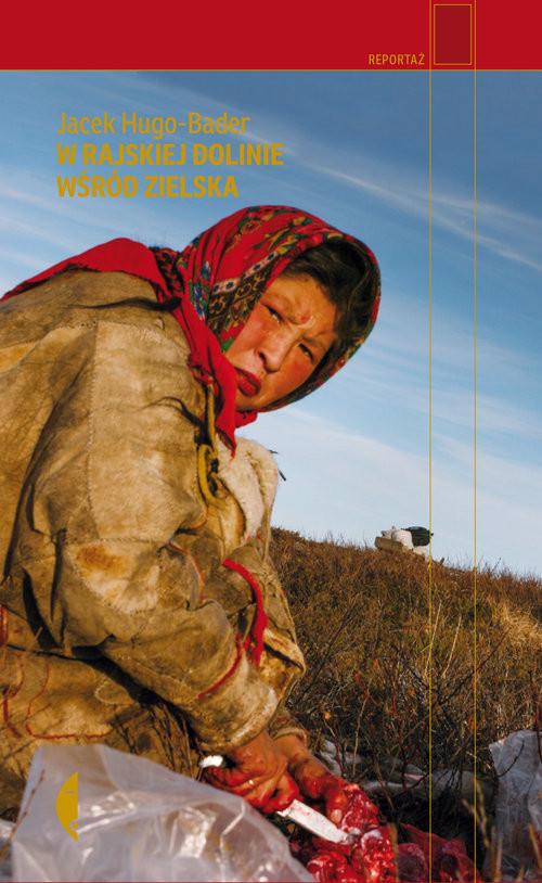 okładka W rajskiej dolinie wśród zielska, Książka | Jacek Hugo-Bader