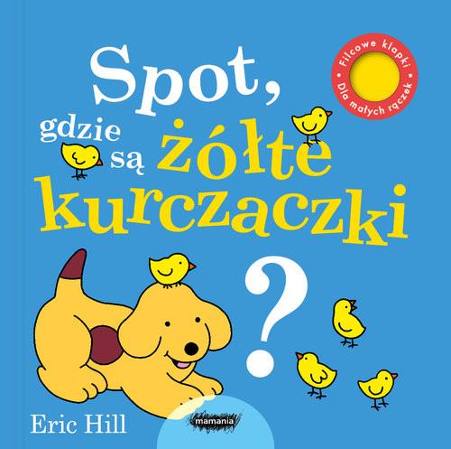 okładka Spot, gdzie są ŻÓŁTE kurczaczki?, Książka | Eric Hill