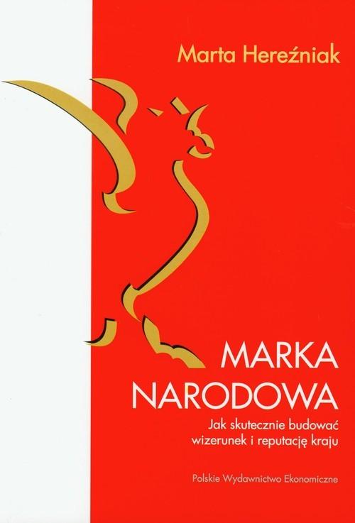 okładka Marka narodowa Jak skutecznie budować wizerunek i reputację kraju, Książka | Hereźniak Marta