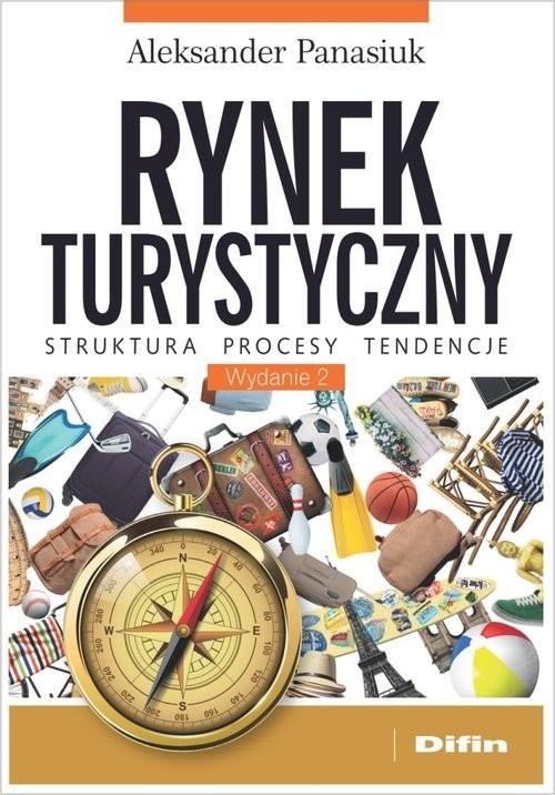 okładka Rynek turystyczny Struktura, procesy, tendencje, Książka | Panasiuk Aleksander