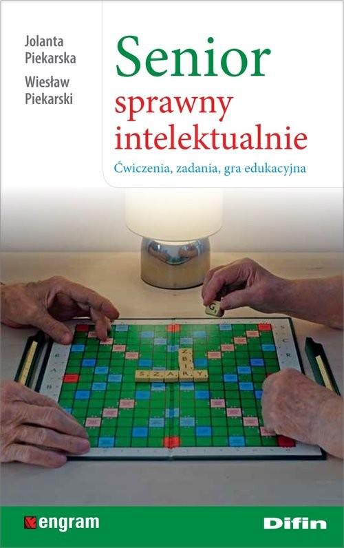 okładka Senior sprawny intelektualnie Ćwiczenia, zadania, gra edukacyjnaksiążka |  | Jolanta Piekarska, Wiesław Piekarski