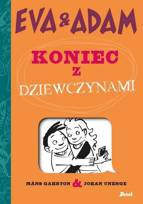 okładka Eva & Adam Koniec z dziewczynami, Książka   Gahrton Mans