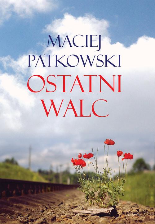 okładka Ostatni walc, Książka | Patkowski Maciej