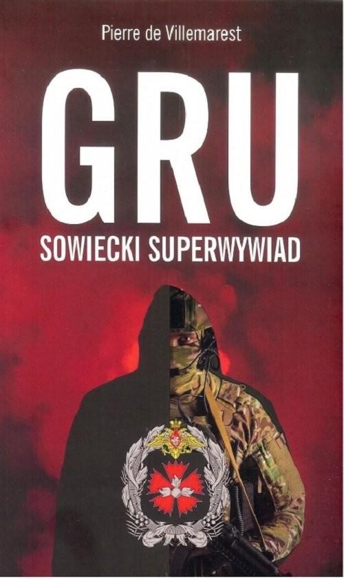 okładka GRU sowiecki superwywiad, Książka   Villemarest Pierre