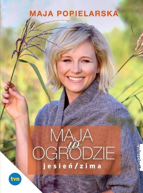 okładka Maja w ogrodzie Jesień/Zima, Książka | Popielarska Maja