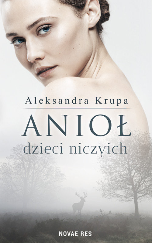 okładka Anioł dzieci niczyich, Książka | Krupa Aleksandra