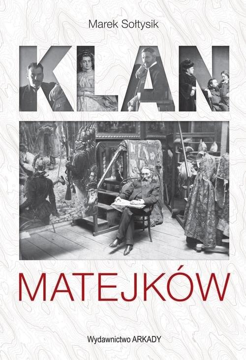 okładka Klan Matejków, Książka | Marek Sołtysik