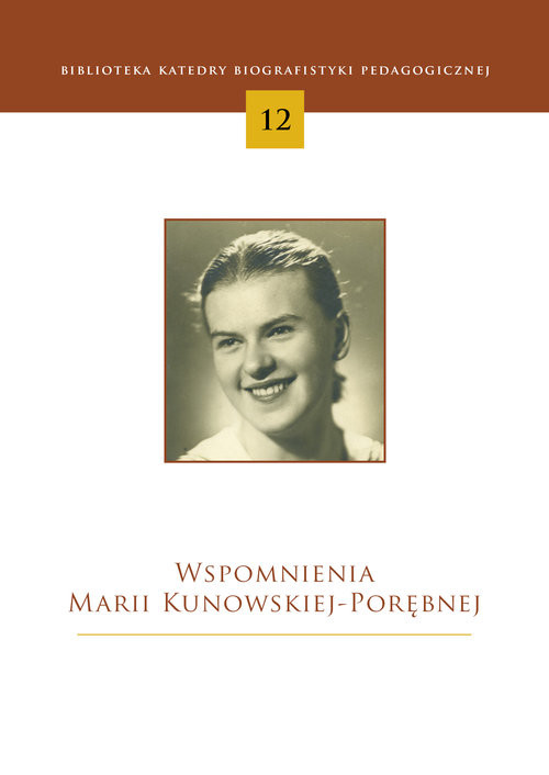 okładka Wspomnienia Marii Kunowskiej-Porębnej, Książka | Skrzyniarz Ryszard