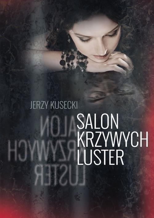 okładka Salon krzywych luster, Książka | Kusecki Jerzy