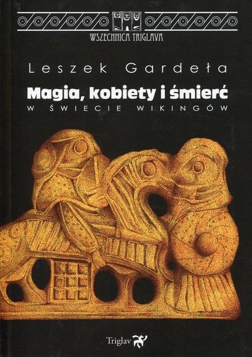okładka Magia, kobiety i śmierć w świecie Wikingów, Książka | Gardeła Leszek