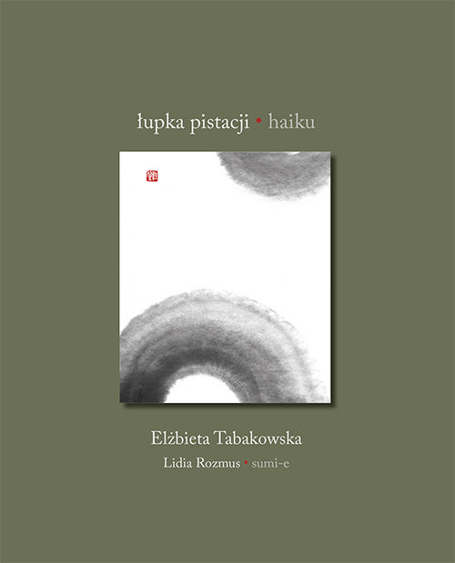 okładka Łupka pistacji. Haikuksiążka |  | Elżbieta Tabakowska, Lidia Rozmus