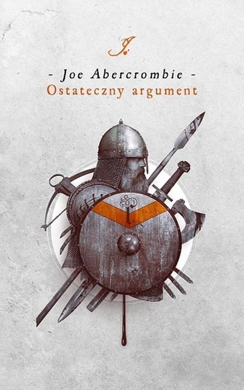 okładka Ostateczny argument Pierwsze prawo Księga 3, Książka | Joe Abercrombie
