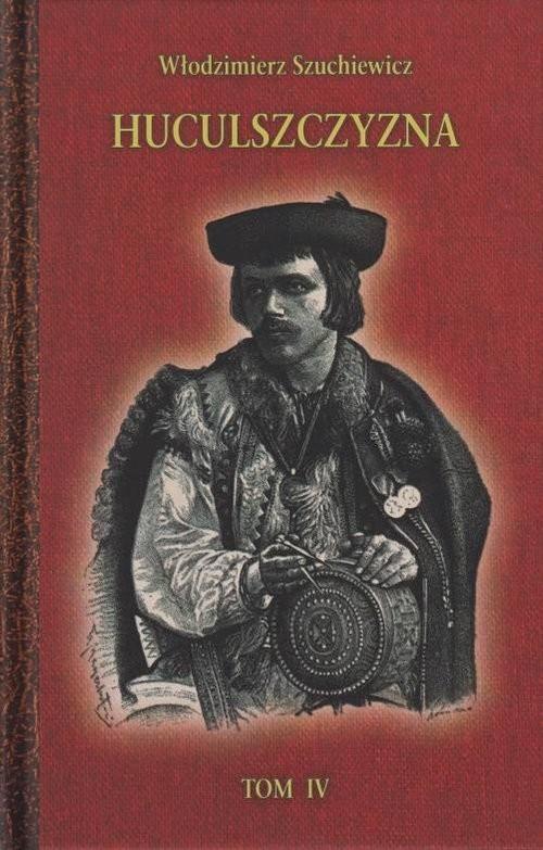 okładka Huculszczyzna Tom 4, Książka | Szuchewicz Włodzimierz