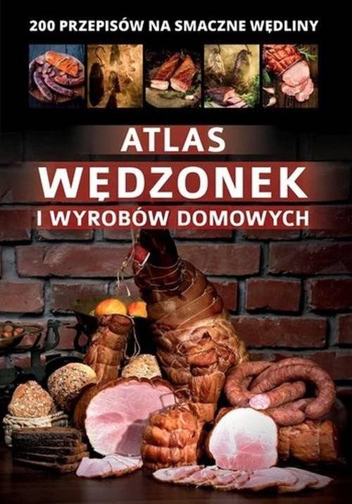 okładka Atlas wędzonek i wyrobów domowych, Książka | Szydłowska Marta