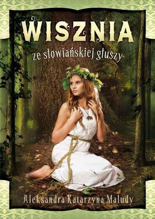 okładka Wisznia ze słowiańskiej głuszy, Książka | Aleksandra Katarzyna Maludy