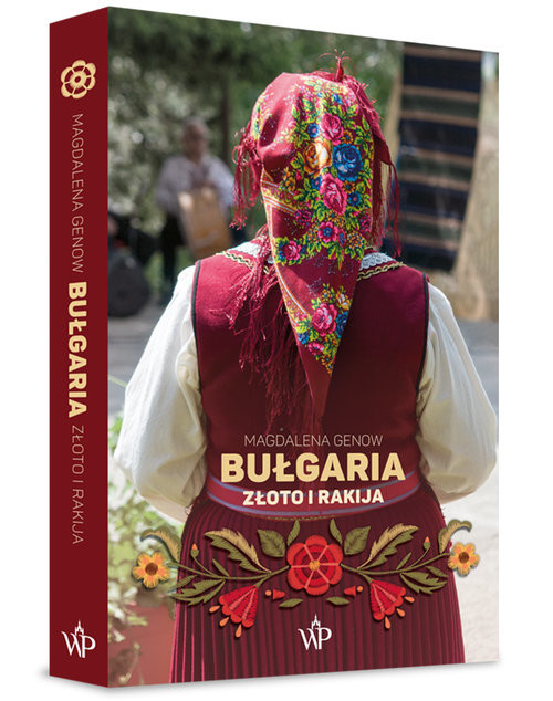 okładka Bułgaria Złoto i rakija, Książka | Genow Magdalena
