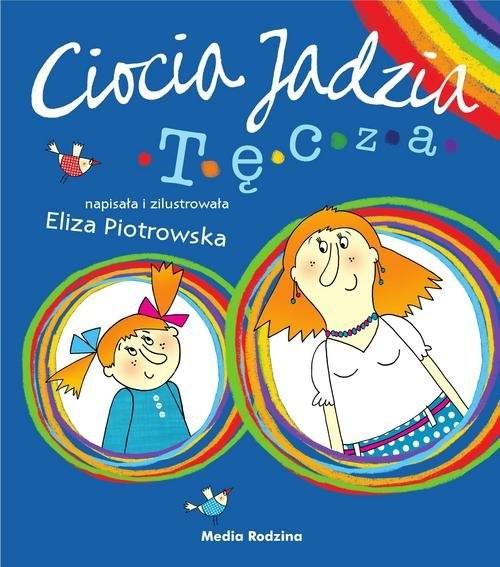 okładka Ciocia Jadzia 2 Tęcza, Książka | Eliza Piotrowska