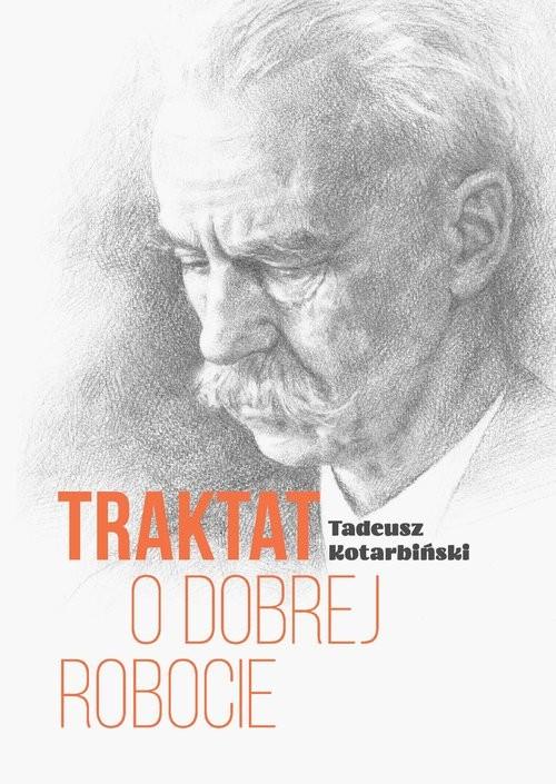 okładka Traktat o dobrej robocie, Książka | Kotarbiński Tadeusz