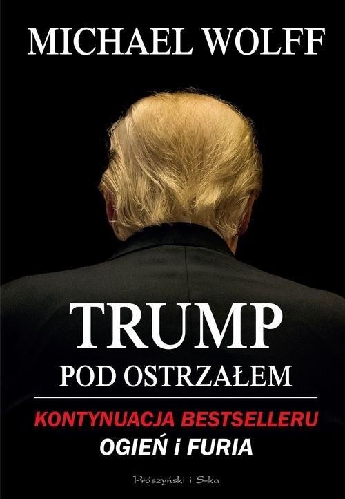 okładka Trump pod ostrzałem, Książka | Wolff Michael