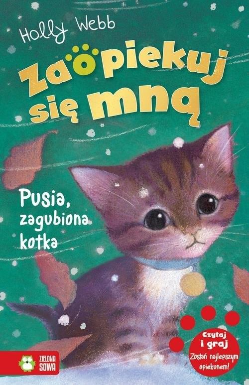 okładka Zaopiekuj się mną Pusia zagubiona kotka, Książka | Webb Holly