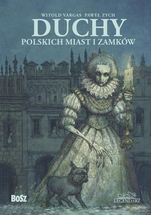 okładka Duchy polskich miast i zamków, Książka | Paweł Zych, Witold Vargas