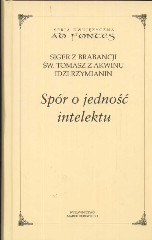 okładka Spór o jednosć intelektu, Książka | Olszewski Mikołaj